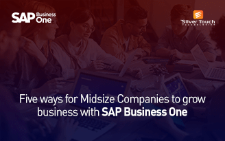 Five ways for Midsize Companies to grow business with SAP Business One